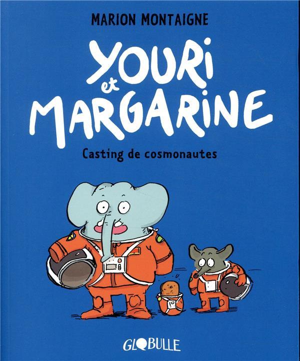 Youri et Margarine T.1 ; casting de cosmonautes