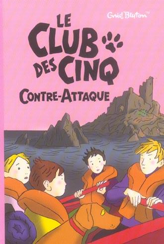 LE CLUB DES CINQ 03 - LE CLUB DES CINQ CONTRE-ATTAQUE - T3 BLYTON-E