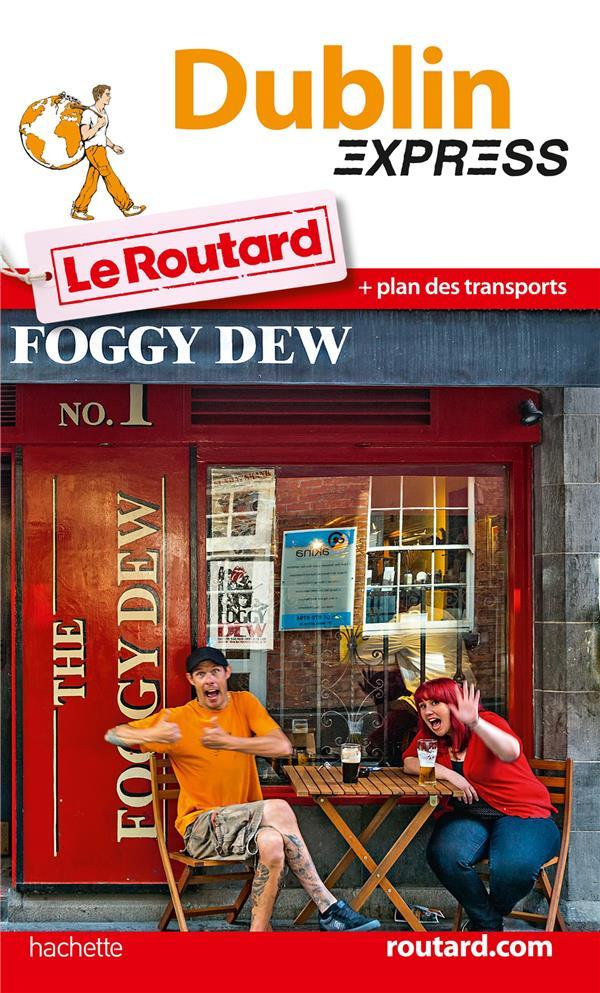 LE ROUTARD EXPRESS ; Dublin