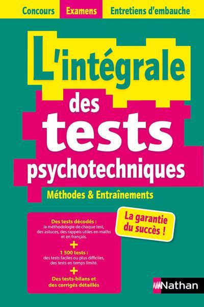 L'intégrale des tests psychotechniques ; concours examens entretiens d'embauche (édition 2021/2022)
