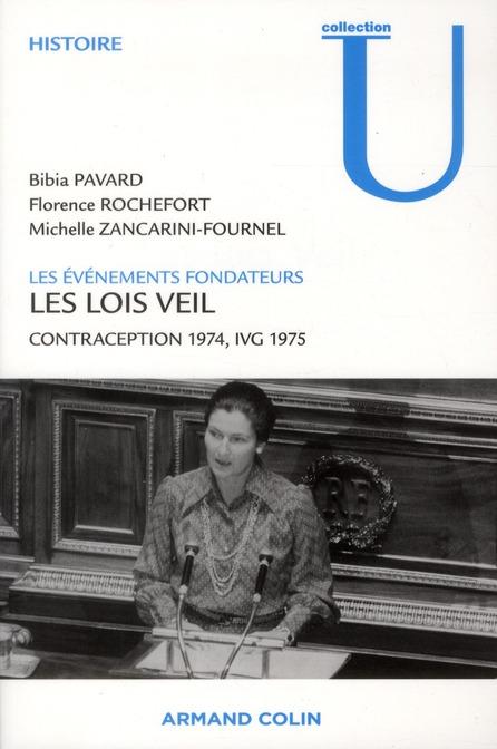 Les lois Veil ; les évènements fondateurs ; contraception 1974, IVG 1975