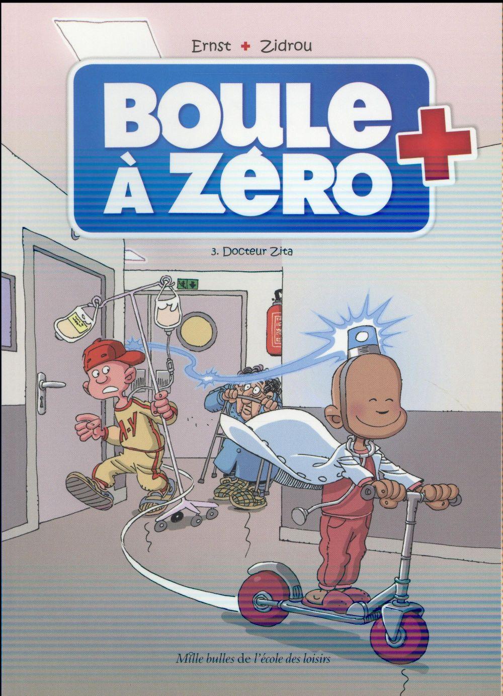 Boule à Zéro T.3 ; Docteur Zita
