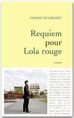 Vente Livre Numérique : Requiem pour Lola rouge  - Pierre DUCROZET