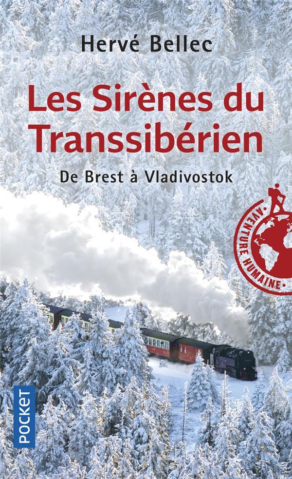 Les sirènes du transsibérien ; de Brest à Vladivostok