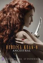 Vente Livre Numérique : Rebecca Kean (Tome 4) - Ancestral  - Cassandra O'Donnell