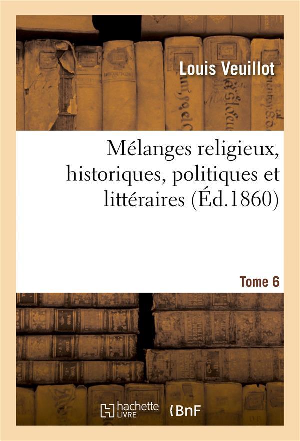 Melanges religieux, historiques, politiques et litteraires. tome 6