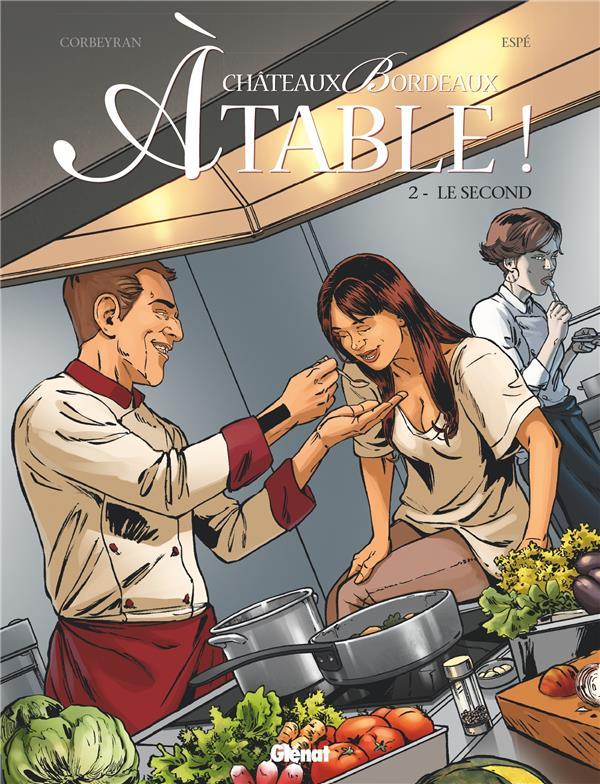CHATEAUX BORDEAUX A TABLE ! - TOME 02 CORBEYRAN+ESPE