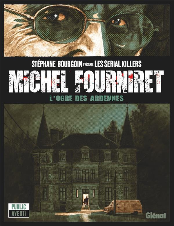 Michel Fourniret, l'ogre des Ardennes