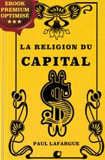 La religion du Capital  - Paul LAFARGUE