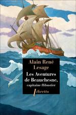Les Aventures de Beauchesne, capitaine de flibustiers  - Alain-René Lesage