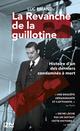 La revanche de la guillotine  - Luc BRIAND