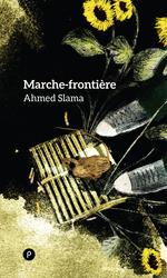Vente EBooks : Marche-frontière  - Ahmed Slama
