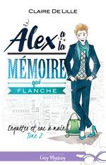 Vente EBooks : Alex a la mémoire qui flanche  - Claire DeLille