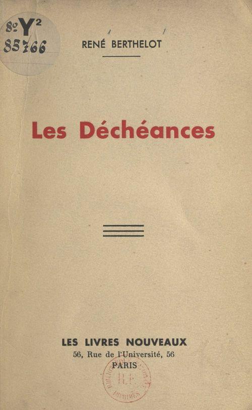 Les déchéances  - René Berthelot