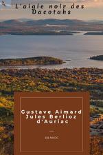L'Aigle noir des Dacotahs  - Gustave Aimard Et Jules Berlioz D'Auriac