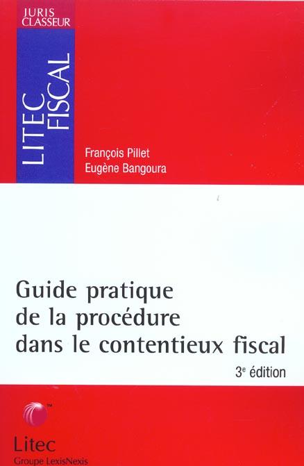Guide Pratique De La Procedure Dans Le Contentieux Fiscal