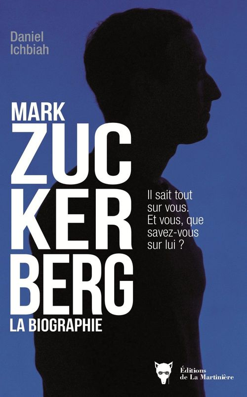 Mark Zuckerberg ; la biographie