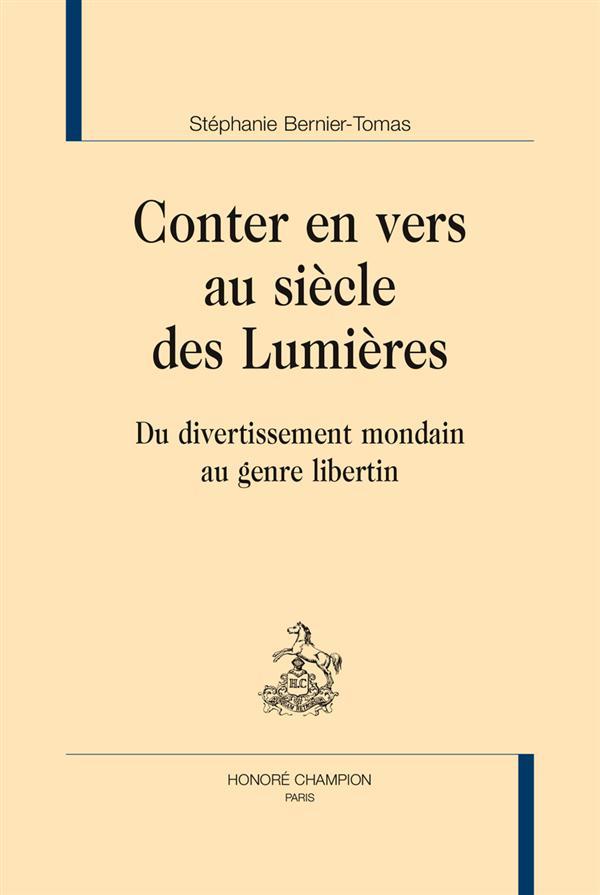 Conter en vers au siècle des Lumières ; Du divertissement mondain au genre libertin
