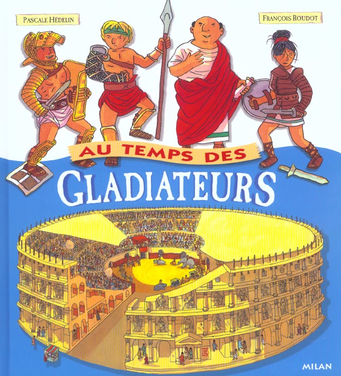 au temps des gladiateurs