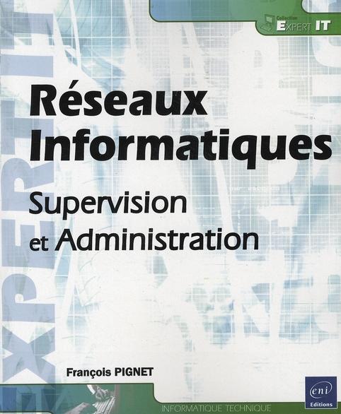 Reseaux Informatiques ; Supervision Et Administration