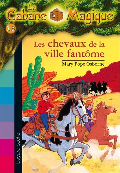 La cabane magique T.13 ; les chevaux de la ville fantôme (édition 2006)