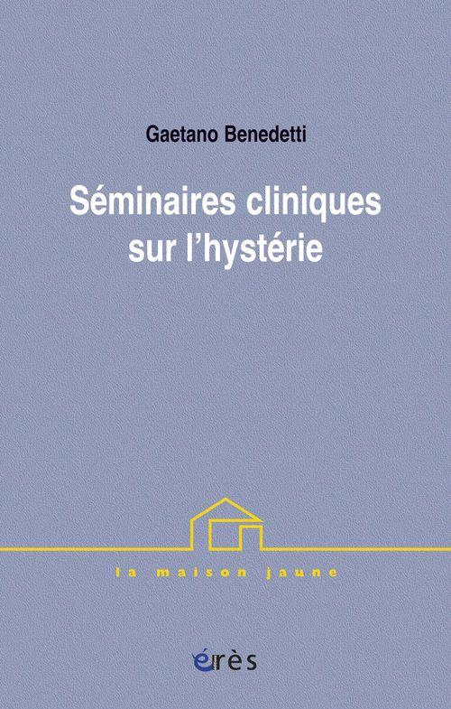L'hystérie ; séminaire théorico-clinique t.1