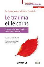 Le trauma et le corps ; une approche sensorimotrice de la psychothérapie