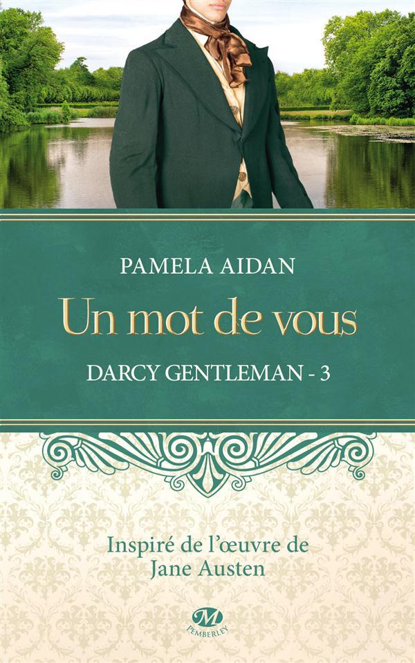 Darcy, gentleman T.3 ; un mot de vous