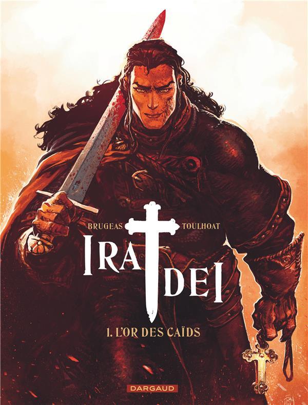 IRA DEI T.1  -  L'OR DES CAIDS