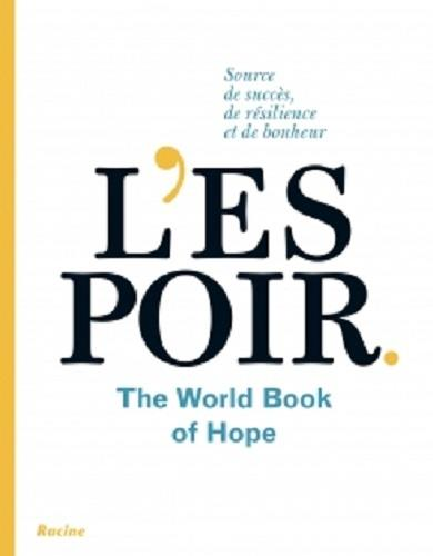 L'espoir ; the world book of hope