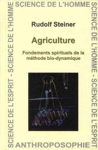 Agriculture ; fondements spirituels de la méthode bio-dynamique