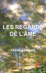 Vente EBooks : Les regards de l'âme  - Francis Trelet