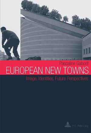 European new towns - image, identities, future perspectives