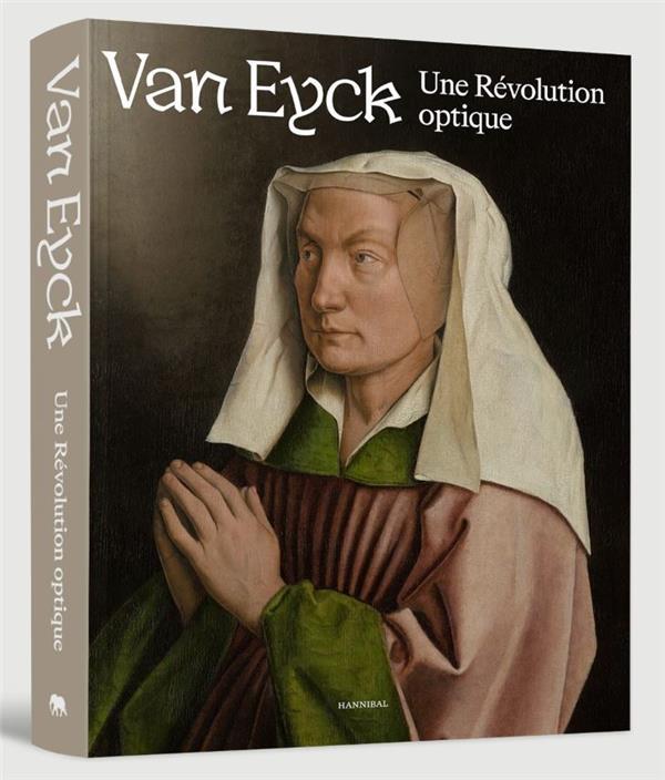 Van eyck une revolution optique /francais