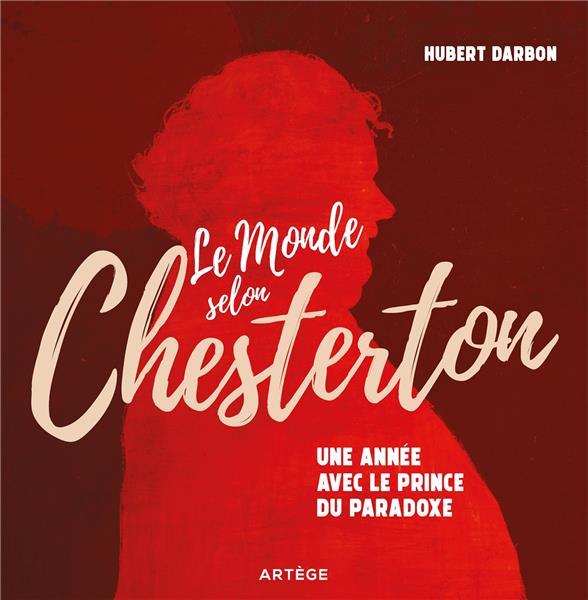 Le monde selon Chesterton ; 365 jours avec le prince du paradoxe