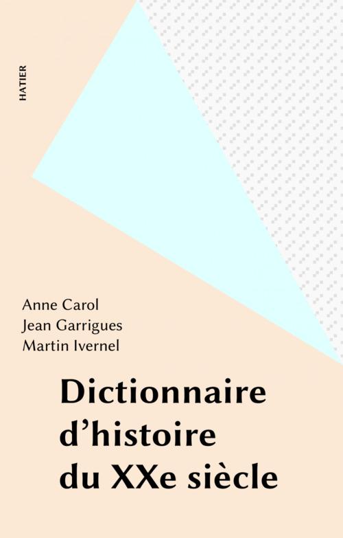 Dictionnaire d'histoire du XXe siècle