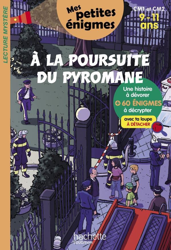 A LA POURSUITE DU PYROMANE  -  CM1CM2  -  911 ANS  RABIER, YVELISE