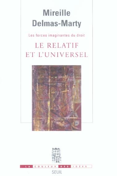 Les Forces Imaginantes Du Droit T.1 ; Le Relatif Et L'Universel