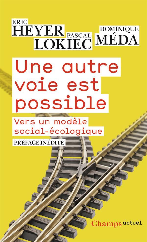 Une autre voie est possible ; vers un modele social-écologique