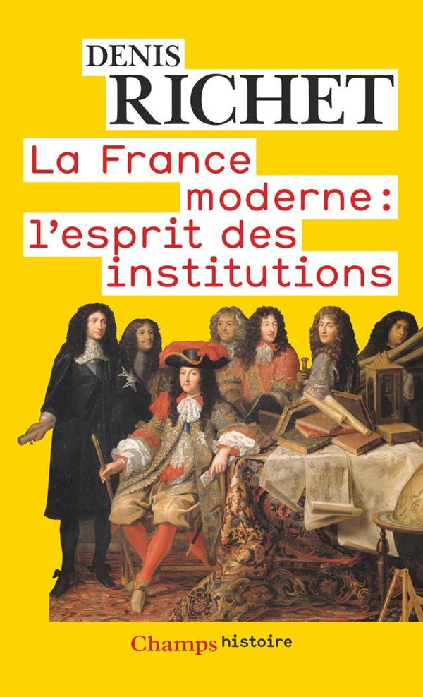 La France moderne : l'esprit des institutions