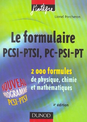 Le formulaire pcsi-ptsi, pc-psi-pt ;  2000 formules de physique, chimie et mathematiques
