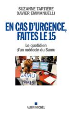 Vente Livre Numérique : En cas d'urgence, faites le 15  - Suzanne Tartiere - Xavier Emmanuelli
