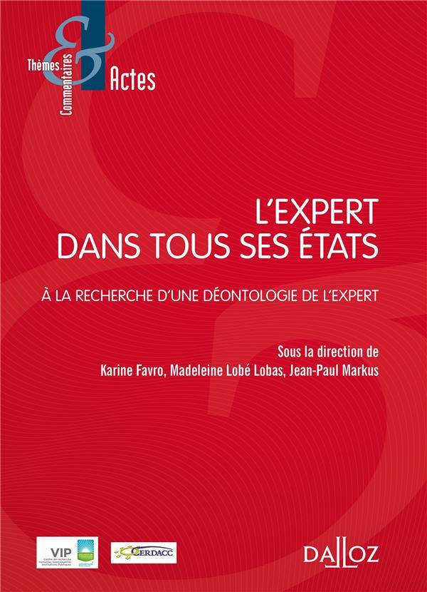 L'expert dans tous ces états ; statuts-rapports d'expertise-perspectives