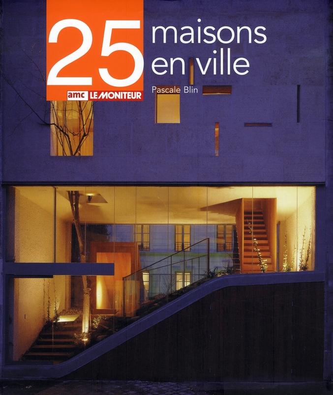 25 Maisons En Ville