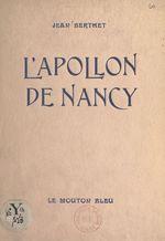 L'Apollon de Nancy  - Jean Berthet