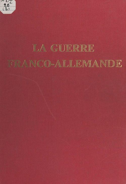 L'expédition du Mexique (1861-1867) et la Guerre franco-allemande (1870-1871)  - Paul Willing