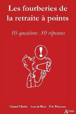 Les fourberies de la retraite à points ; 10 questions, 10 réponses