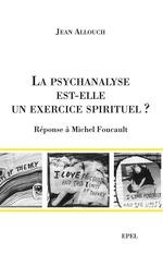 Vente EBooks : La Psychanalyse est-elle un exercice spirituel ?  - Jean ALLOUCH