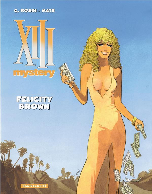 XIII Mystery t.9 ; Felicity Brown