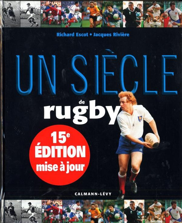 Un Siecle De Rugby (15e Edition)
